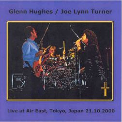 Glenn Hughes & Joe Lynn Turner 2000.10.21 [Audio-CD] передник